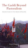 The Gaddi Beyond Pastoralism: Making Place in the Indian Himalayas (Hardcover)
