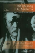 The Journey of G. Mastorna: The Film Fellini Didn't Make (Hardcover)