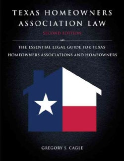 Texas Homeowners Association Law: The Essential Legal Guide for Texas Homeowners Associations and Homeowners (Paperback)