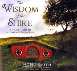 The Wisdom of the Shire: A Short Guide to a Long and Happy Life; Library Edition (CD-Audio)