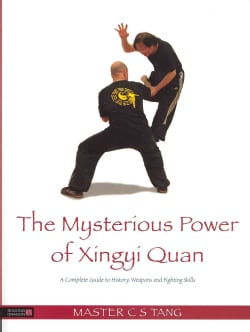 The Mysterious Power of Xingyi Quan: A Complete Guide to History, Weapons and Fighting Skills (Paperback)