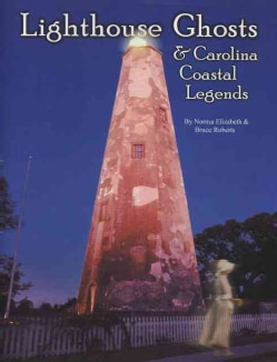 Lighthouse Ghosts and Carolina Coastal Legends (Paperback)