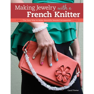 Design Originals-Making Jewelry With A French Knitter