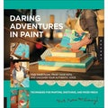Quarry Books-Daring Adventures In Paint