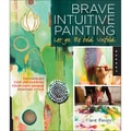 Quarry Books-Brave Intuitive Painting