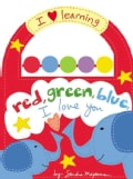 Red, Green, Blue, I Love You (Board book)