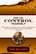 Try to Control Yourself: The Regulation of Public Drinking in Post-Prohibition Ontario, 1927-44 (Paperback)
