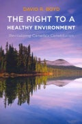 The Right to a Healthy Environment: Revitalizing Canada's Constitution (Paperback)