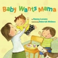 Baby Wants Mama (Hardcover)