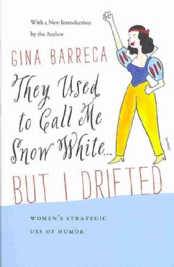 They Used to Call Me Snow White . . . But I Drifted: Women's Strategic Use of Humor (Paperback)