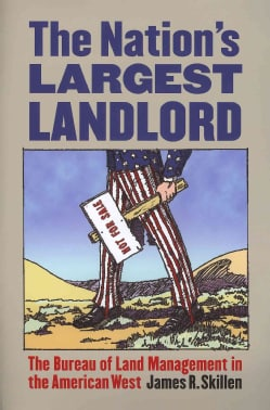 The Nation's Largest Landlord: The Bureau of Land Management in the American West (Paperback)