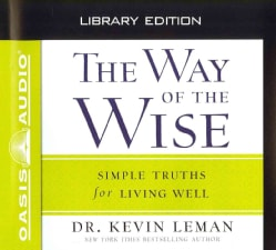 The Way of the Wise: Simple Truths for Living Well; Library Edition (CD-Audio)