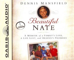 Beautiful Nate: A Memoir of a Family's Love, a Life Lost, and Heaven's Promises (CD-Audio)