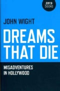 Dreams That Die: Misadventures in Hollywood (Paperback)