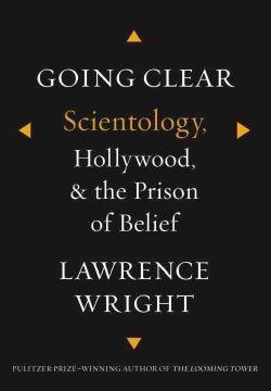 Going Clear: Scientology, Hollywood, and the Prison of Belief (Hardcover)
