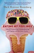Eating My Feelings: Tales of Overeating, Underperforming, and Coping With My Crazy Family (Paperback)