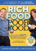 Rich Food Poor Food: The Ultimate Grocery Purchasing System (GPS): Shop Smart, Shop Healthy, Save Time, Save Mone... (Paperback)