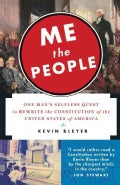 Me the People: One Man's Selfless Quest to Rewrite the Constitution of the United States of America (Paperback)
