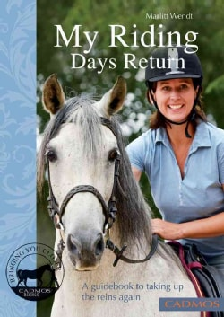 My Riding Days Return: A guidebook to taking up the reins again (Paperback)