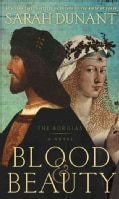 Blood & Beauty: The Borgias (Hardcover)