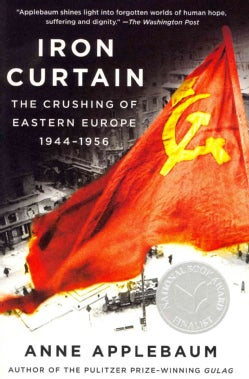 Iron Curtain: The Crushing of Eastern Europe 1944-1956 (Paperback)