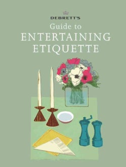 Debrett's Guide to Entertaining Etiquette (Hardcover)