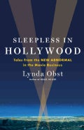 Sleepless in Hollywood: Tales from the New Abnormal in the Movie Business (Hardcover)