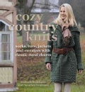 Cozy Country Knits: Socks, Hats, Jackets and Sweaters With Classic Rural Charm (Hardcover)