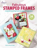 Fabulous Stamped Frames: Creative Greeting Card Designs & Inspiration (Paperback)
