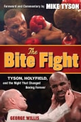 The Bite Fight: Tyson, Holyfield and the Night That Changed Boxing Forever (Hardcover)