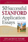 50 Successful Stanford Application Essays: Includes Advice from Stanford Admissions Officers and the 25 Essay Mis... (Paperback)