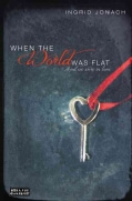 When the World Was Flat (And We Were In Love) (Hardcover)