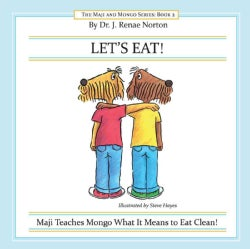 Let's Eat!: Maji Teaches Mongo What It Means to Eat Clean! (Hardcover)