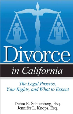 Divorce in California: The Legal Process, Your Rights, and What to Expect (Paperback)