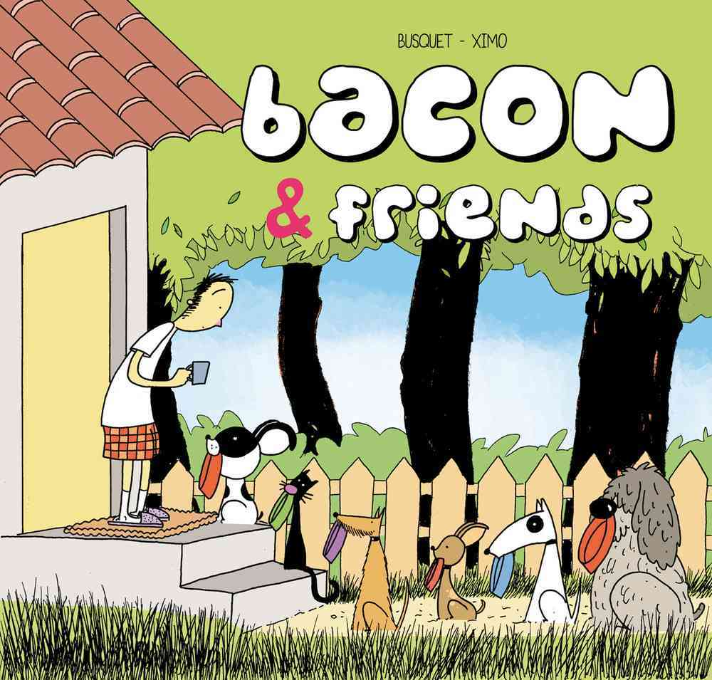 Bacon & Friends: The Adventures of a French Bulldog (Hardcover)