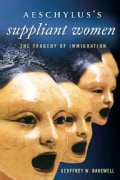 Aeschylus's Suppliant Women: The Tragedy of Immigration (Paperback)