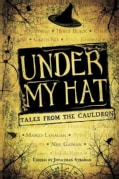 Under My Hat: Tales from the Cauldron (Paperback)