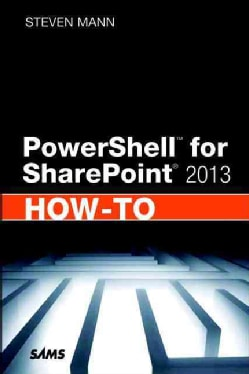 PowerShell for SharePoint How-To 2013 (Paperback)