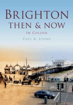 Brighton Then & Now (Paperback)