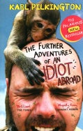 The Further Adventures of an Idiot Abroad (Paperback)
