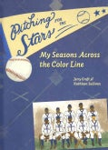 Pitching for the Stars: My Seasons Across the Color Line (Hardcover)