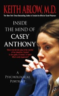 Inside the Mind of Casey Anthony: A Psychological Portrait (Paperback)