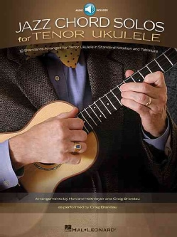 Jazz Chord Solos for Tenor Ukulele: 10 Standards Arranged for Tenor Ukulele in Standard Notation and Tablature