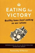 Eating for Victory: Healthy home front cooking on war rations (Hardcover)