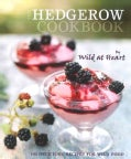 The Hedgerow Cookbook: 100 Delicious Recipes for Wild Food (Hardcover)