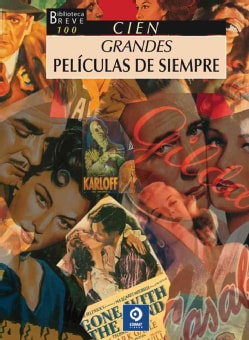 Cien grandes peliculas de siempre / 100 great movies of always (Hardcover)