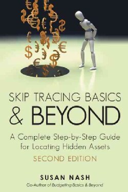 Skip Tracing Basics and Beyond: A Complete, Step-by-step Guide for Locating Hidden Assets, Second Edition (Hardcover)