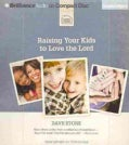Raising Your Kids to Love the Lord (CD-Audio)