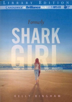 Formerly Shark Girl: Library Edition (CD-Audio)