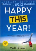 Happy This Year!: The Secret to Getting Happy Once and for All: Library Edition (CD-Audio)